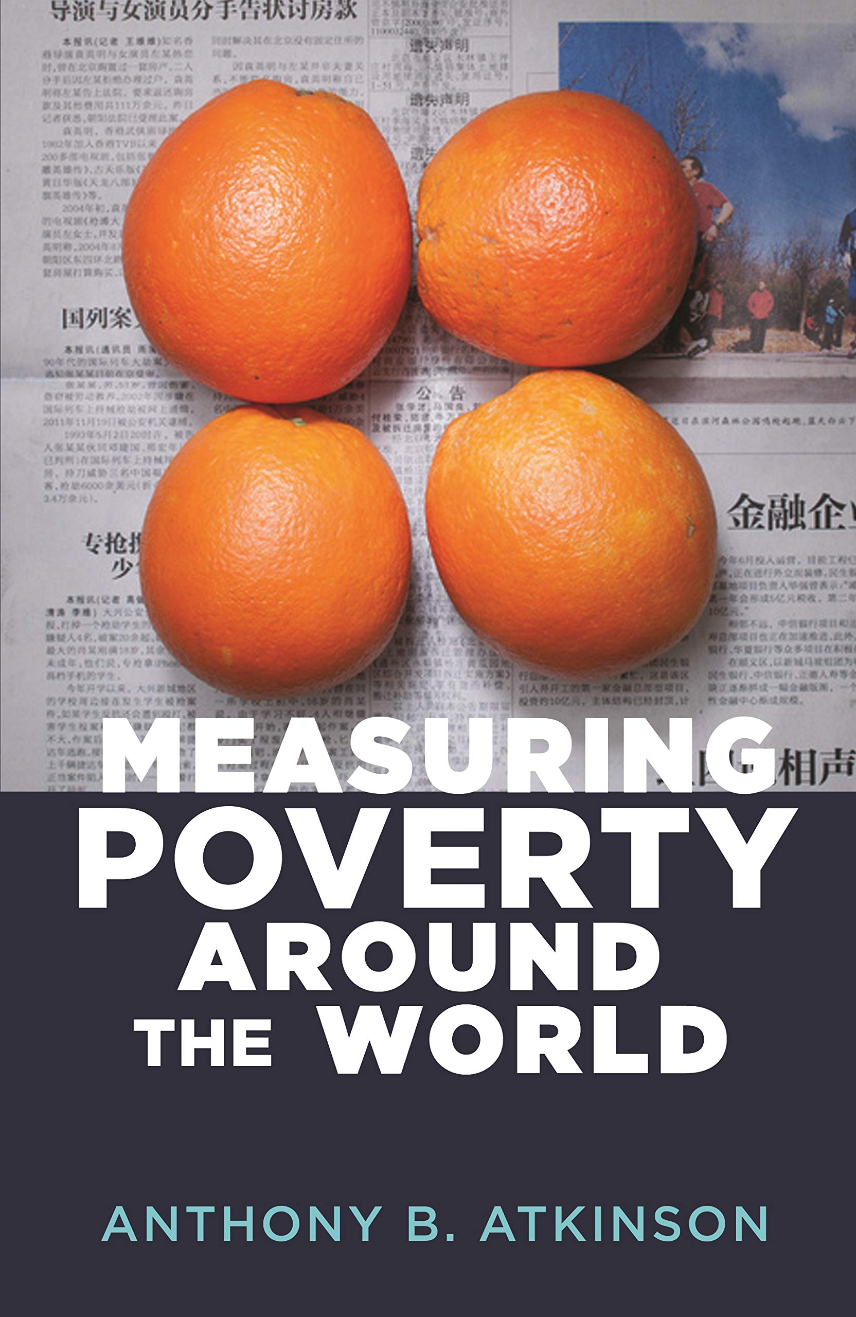 Measuring Poverty Around the World, Anthony B. Atkinson