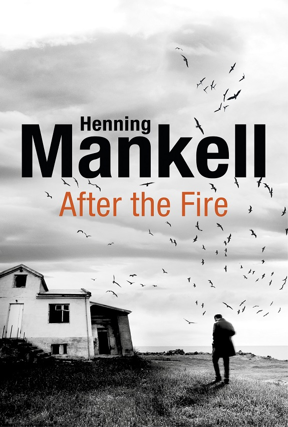 Henning Mankell - After the Fire