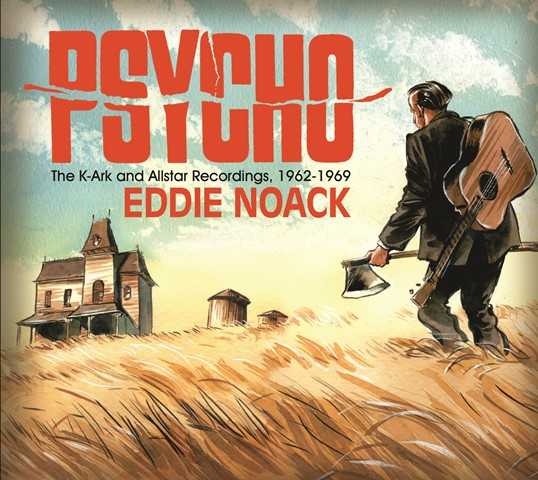 Eddie Noack Psycho The K-Ark and Allstar Recordings 1962–69