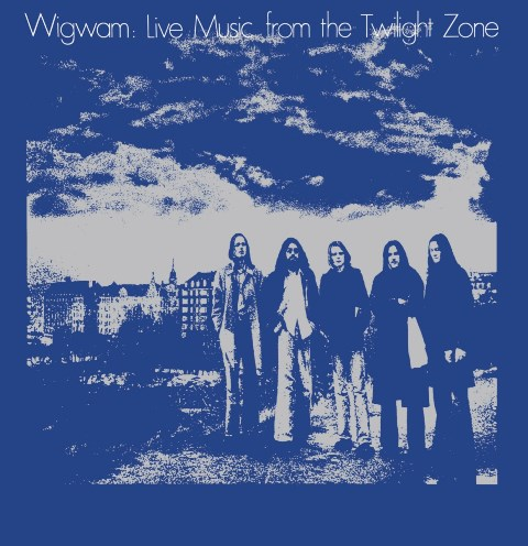 Wigwam Live Music From The Twilight Zone