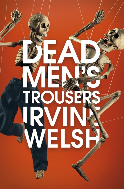 Irvine Welsh Dead Man's Trousers