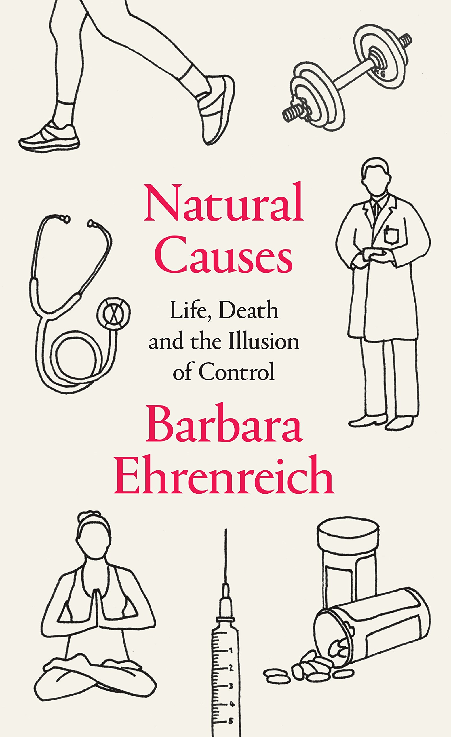 Barbara Ehrenreich: Natural Causes