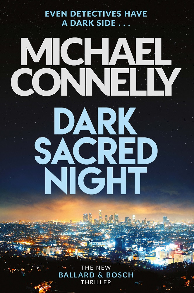 Michael Connelly: Dark Sacred Night