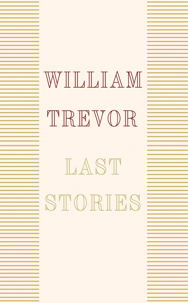 William Trevor - Last Stories