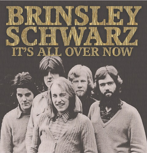 Brinsley Schwarz It's All Over Now