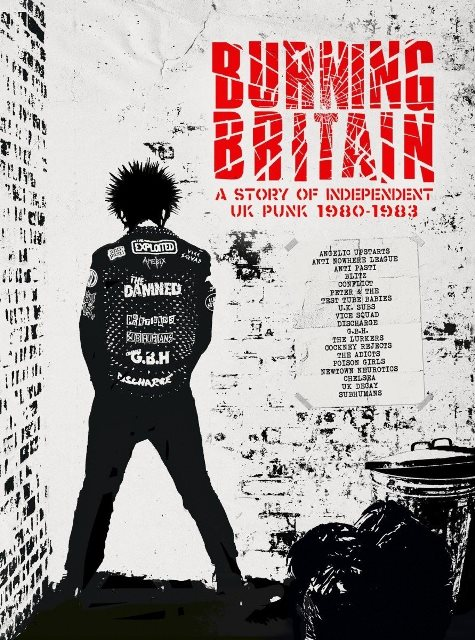 Burning Britain A Story Of Independent UK Punk 1980–1983
