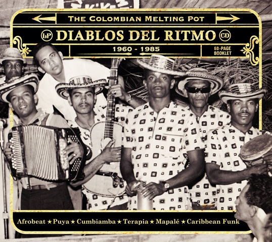 Diablos Del Ritmo The Colombian Melting Pot 1960-1985