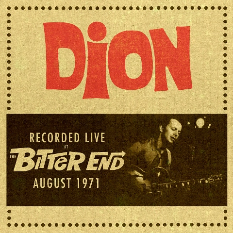 Dion Recorded Live at the Bitter End August 1971