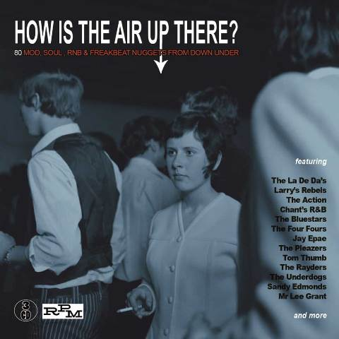 How is the Air up There?: 80 Mod, Soul, Freakbeat Nuggets From Down Under