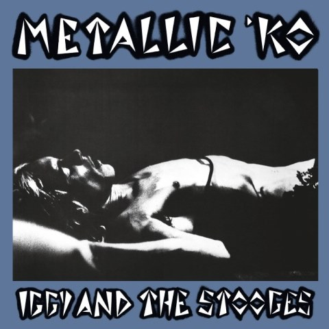 Iggy & The Stooges  Metallic KO