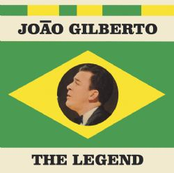 João Gilberto The Legend