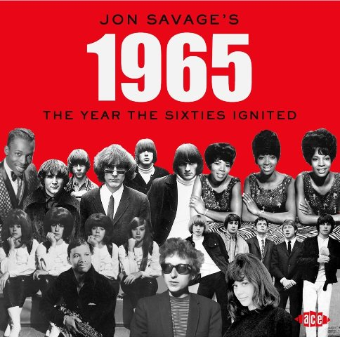 Jon Savage's 1965 The Year The Sixties Ignited