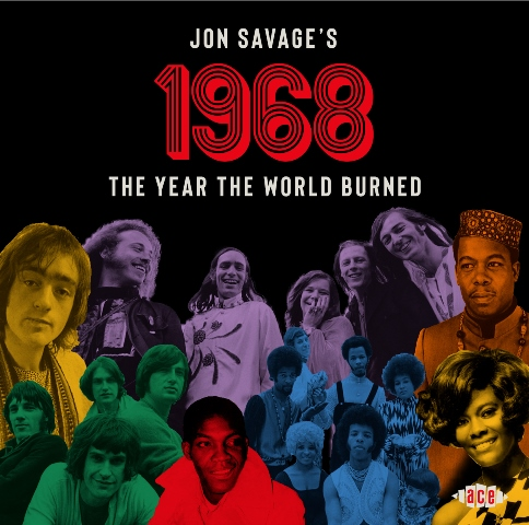Jon Savage's 1968 The Year The World Burned