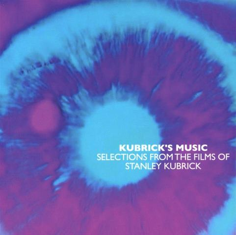 Kubrick's Music Selections From The Films Of Stanley Kubrick
