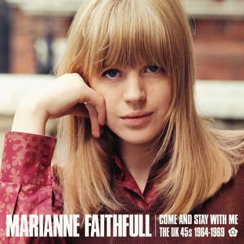 Marianne Faithfull Come and Stay With me – The UK 45s 1964–1969