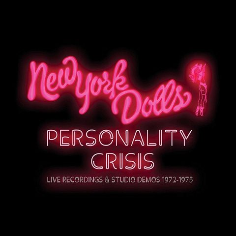 New York Dolls Personality Crisis Live Recordings & Studio Demos 1972-1975