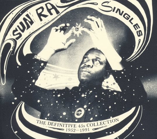 SUN RA SINGLES The Definitive 45s Collection 1952–1991