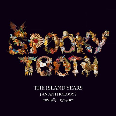 Spooky Tooth: The Island Years (An Anthology) 1967–1974