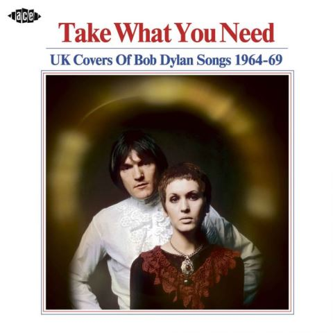 Take What You Need UK Covers Of Bob Dylan Songs 1964-69