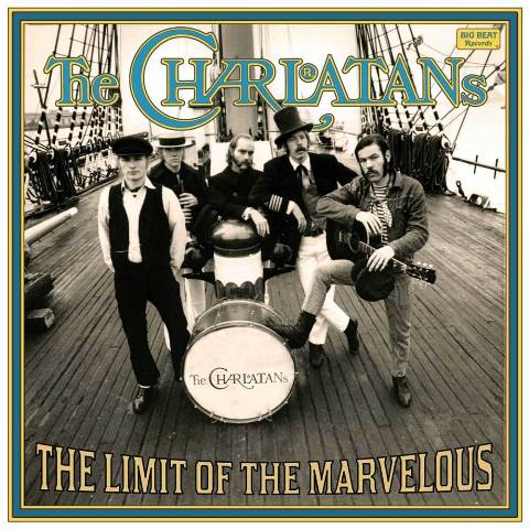 The Charlatans The Limit Of The Marvelous