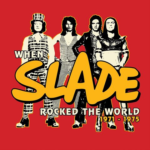 Slade: When Slade Rocked the World 1971–1975