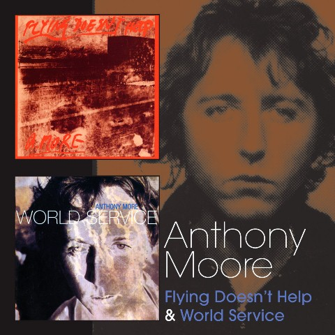 Anthony Moore Flying Doesn't Help & World Service