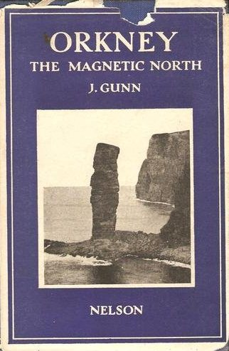 John Charles Gunn Orkney: The Magnetic North