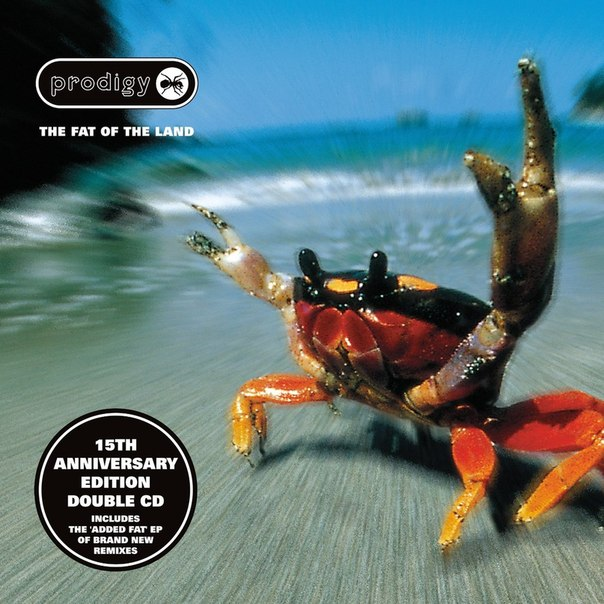 The Prodigy The Fat of the Land 15th Anniversary Expanded Edition