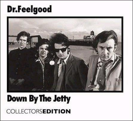 Dr-Feelgood-Down-By-The-Jetty
