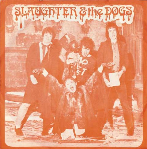 slaughter & the dogs_Cranked up Really High